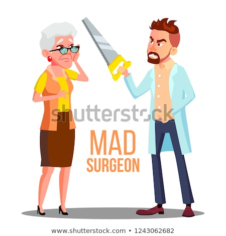 Stock photo: Mad Doctor Surgeon With A Saw In Hand And Scared Patient Old Woman On Wheelchair Vector. Isolated Ca