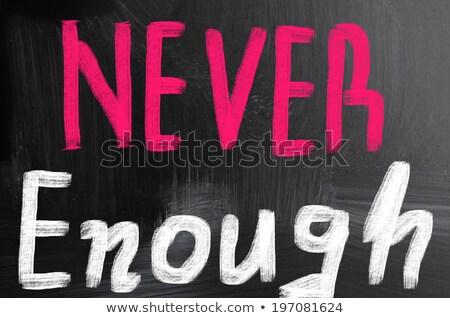 Nie gut genug Worte Tafel Zeit Stock foto © Ansonstock