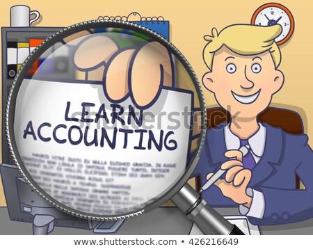 Learn Accounting through Lens. Doodle Concept. Stock photo © tashatuvango