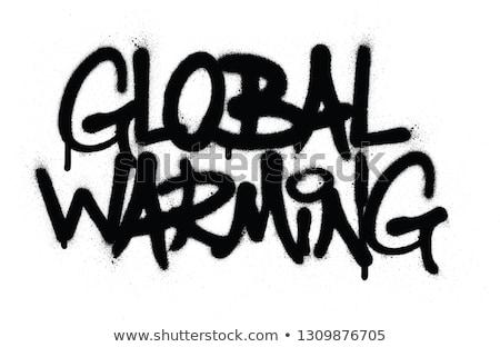 Graffiti opwarming van de aarde tekst zwart wit graffiti milieu Stockfoto © Melvin07