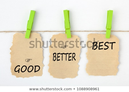Stock photo: Good, better and best concept