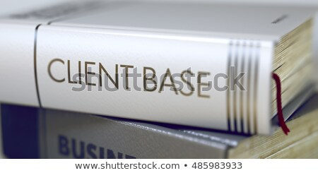 Client Base - Business Book Title. 3D. Stock photo © tashatuvango