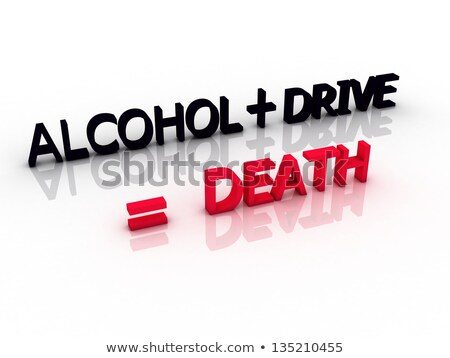 words meaning death when you drive and drink alcohol Stock photo © dacasdo