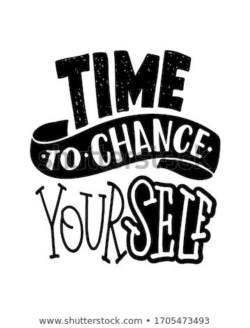 Zeit ändern motivierend Tafel Glauben Tafel Stock foto © stevanovicigor