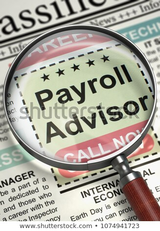 Job Opening Payroll Advisor. 3D. Stock photo © tashatuvango