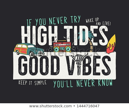 VIntage summer print design for t shirt, poster. High tides and summer vibes typography quote. Van o Stock photo © JeksonGraphics