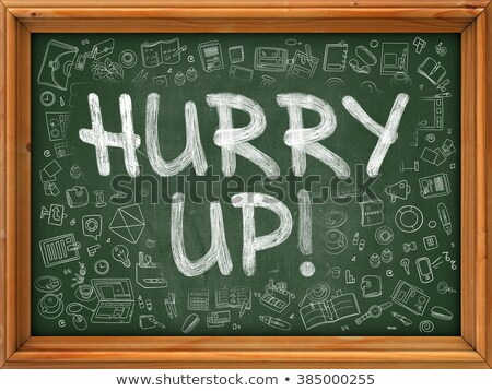 Hurry Up Concept. Green Chalkboard with Doodle Icons. Stock photo © tashatuvango