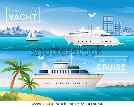 Travel Agency Banner - Cruise Ship Journey - Yacht Ocean sea cruise liner in the islands. Cruise adv Stock photo © MarySan