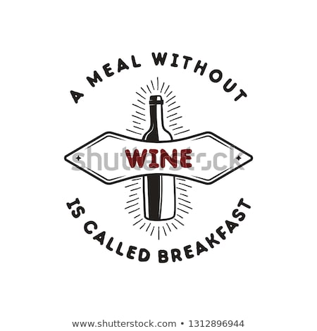 wine bottle logo template with funny quote   a meal without wine is called breakfast stock vector e stock photo © jeksongraphics