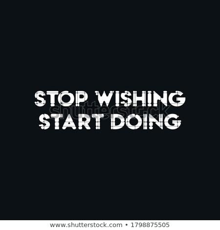 Stop inizio motivazionale citare ufficio muro Foto d'archivio © stevanovicigor