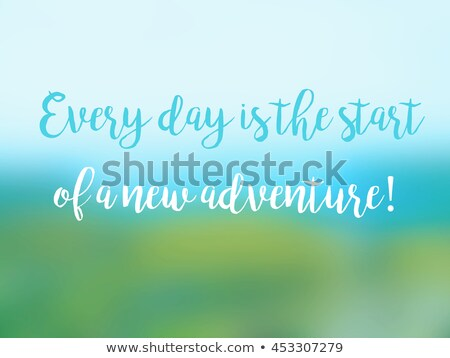 Stock photo: Every Day is a New Beginning. Inspirational Quote.