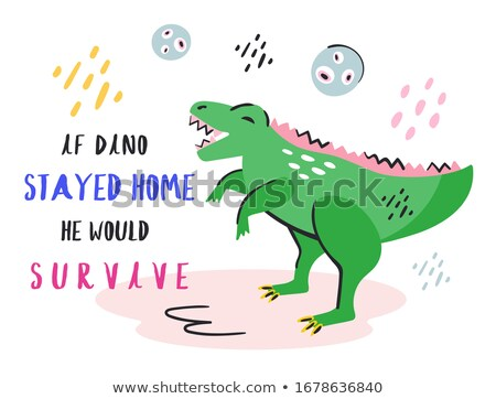If dino stayed home he would survive.  Stock photo © foxbiz
