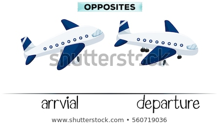 Opposite words for arrival and departure Stock photo © bluering