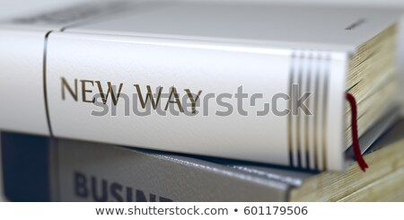 Book Title of New Way. 3d. Stock photo © tashatuvango