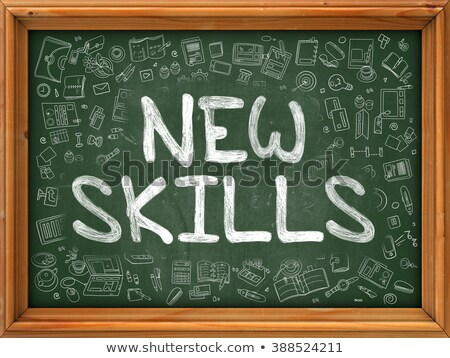 new skills   hand drawn on green chalkboard stock photo © tashatuvango