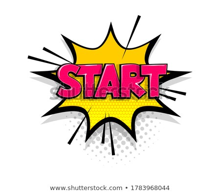 Start, speech bubble. Banner, speech bubble, poster and sticker Stock photo © FoxysGraphic