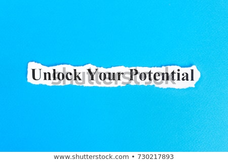unlock your potential torn paper stock photo © ivelin