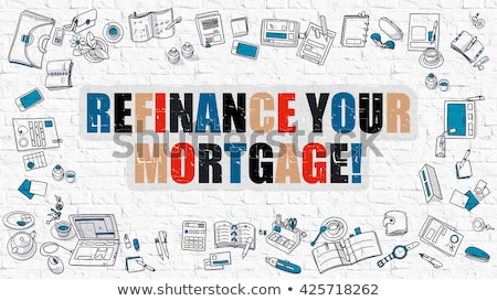 Refinance Your Mortgage Concept with Doodle Design Icons. Stock photo © tashatuvango