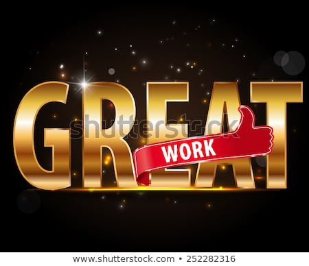 good job keep up the great work stock photo © stockyimages