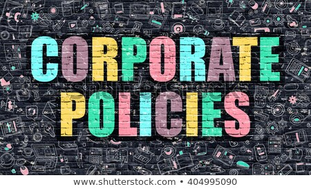 Multicolor Corporate Policies on Dark Brickwall. Doodle Style. Stock photo © tashatuvango