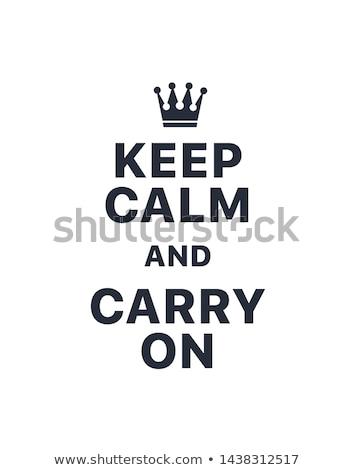 Keep Calm Stock photo © stevanovicigor