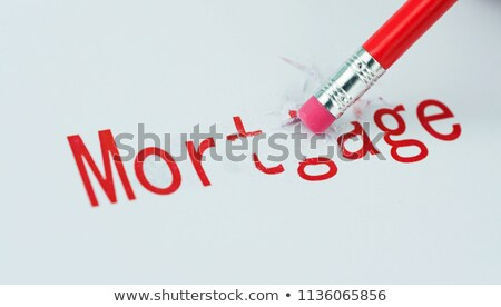 Erasing Mortgage Stock photo © 3mc