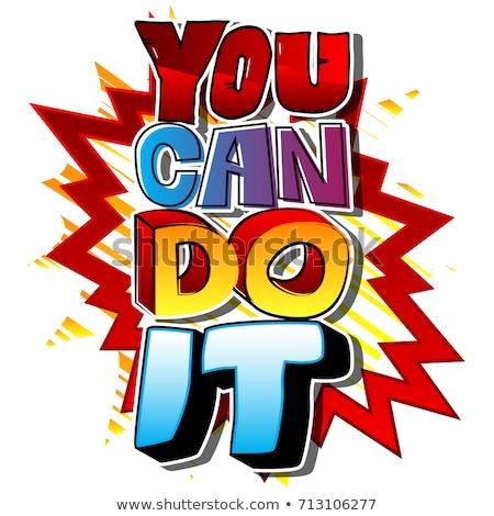 you can do it motivational message stock photo © stevanovicigor