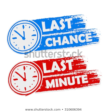 Last Chance And Last Minute With Clock Signs Blue And Red Drawn Stockfoto © marinini
