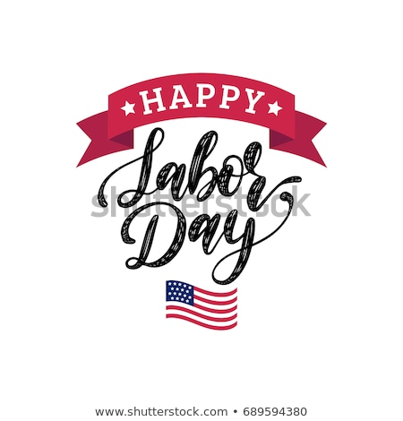 Happy labor day, banner, poster with congratulations and American flag Stock photo © MarySan