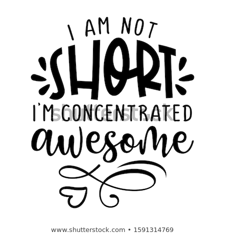 I am not short, I am concentrated awesome Stock photo © Zsuskaa