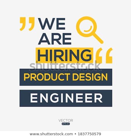 We are Hiring Product Design Engineer. 3D. Stock photo © tashatuvango