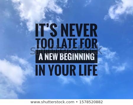 Soha késő motivációs idézet üzenet iroda Stock fotó © stevanovicigor