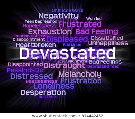 Devastated Word Means Daze Overwhelmed And Devastating Stock photo © stuartmiles