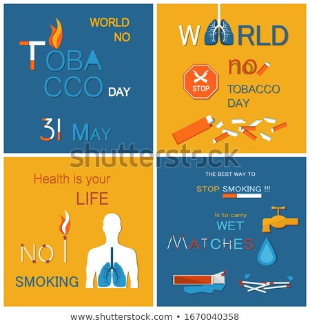 No Tobacco Day Health is Your Life Not Smoking Stock photo © robuart