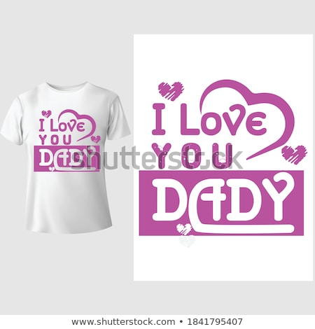 'I love dad' text with red heart. T-shirt print design template. Stock photo © pashabo