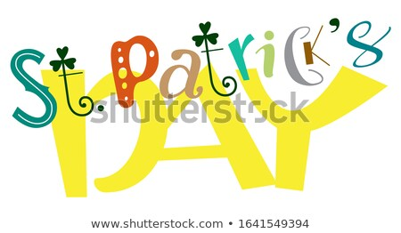 Happy St. Patricks Day funny lettering text festive carnival for traditional greeting card Stock photo © orensila