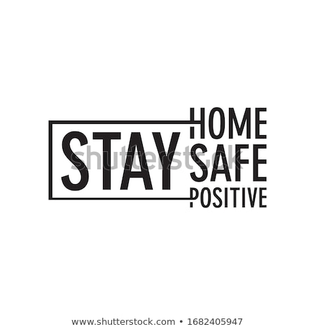 lets stay home safe and healthy poster design Stock photo © SArts