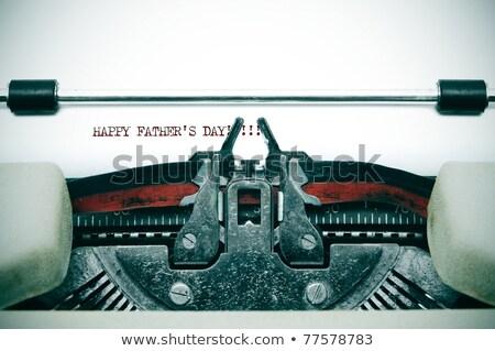 Typewriter Happy Fathers Day Stock photo © ivelin