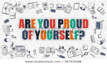 Are You Proud of Yourself on White Brick Wall. Stock photo © tashatuvango