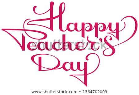 Boldog tanárok nap díszes kalligráfia szöveg Stock fotó © orensila