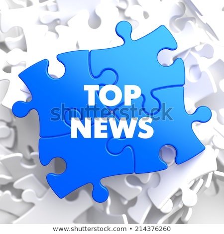 Top News on Blue Puzzle. Stock photo © tashatuvango
