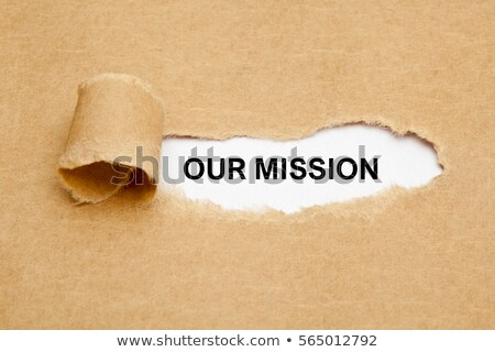 Our Mission Ripped Paper Concept Stock photo © ivelin