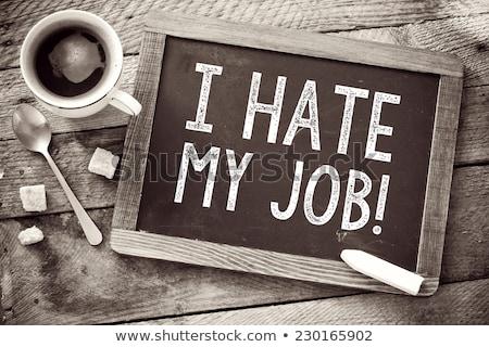 ненавижу · работу · деревянный · стол · слово · бизнеса - Сток-фото © fuzzbones0