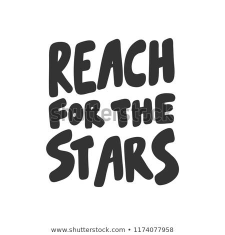 reach for the stars chalk illustration stock photo © kbuntu