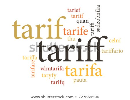 term of tariff in multi languages of word clouds. Stock photo © Istanbul2009