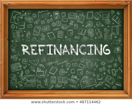 Refinancing Concept. Green Chalkboard with Doodle Icons. Stock photo © tashatuvango