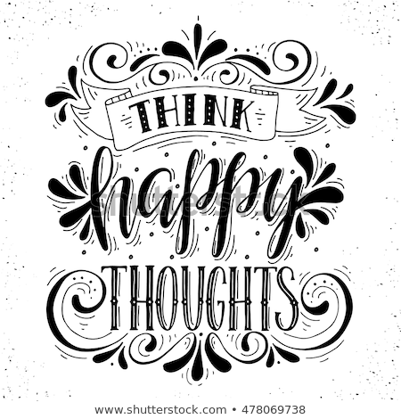 Happy thoughts- hand drawn motivational lettering phrase on vint Stock photo © balasoiu