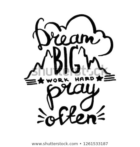 Rêve grand travaux tableau dessinés à la main texte Photo stock © tashatuvango