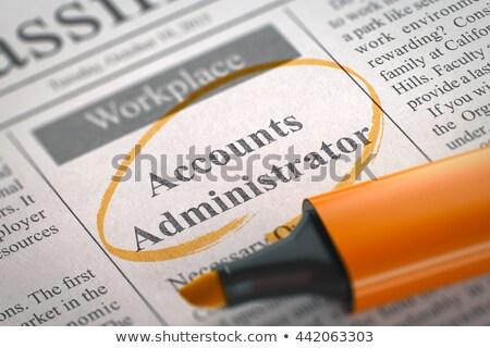 Stock photo: Accounts Administrator Job Vacancy. 3D.
