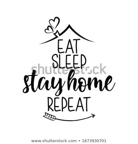 есть спать пребывание домой повторять вдохновляющий Сток-фото © Zsuskaa